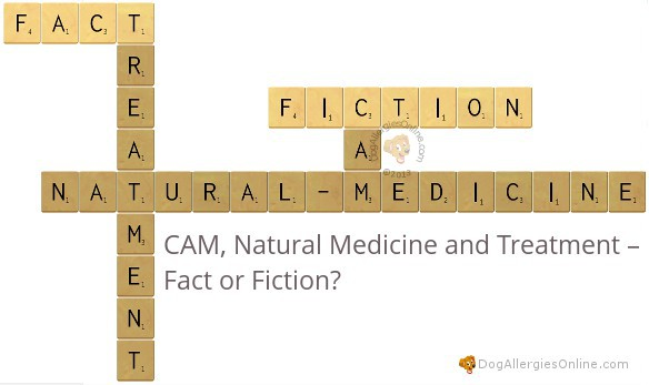 CAM, Natural Medicine and Treatment - Fact or Fiction